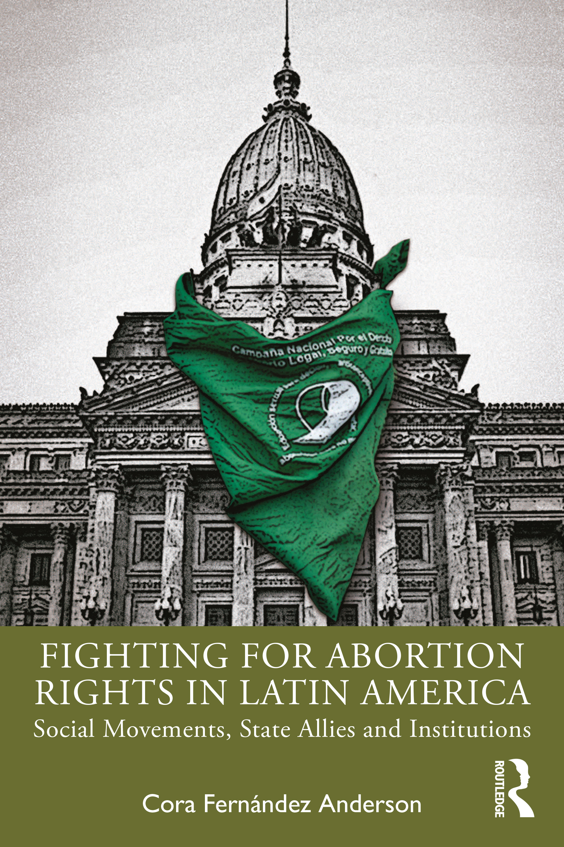 Fighting for Abortion Rights in Latin America: Social Movements, State Allies and Institutions book cover