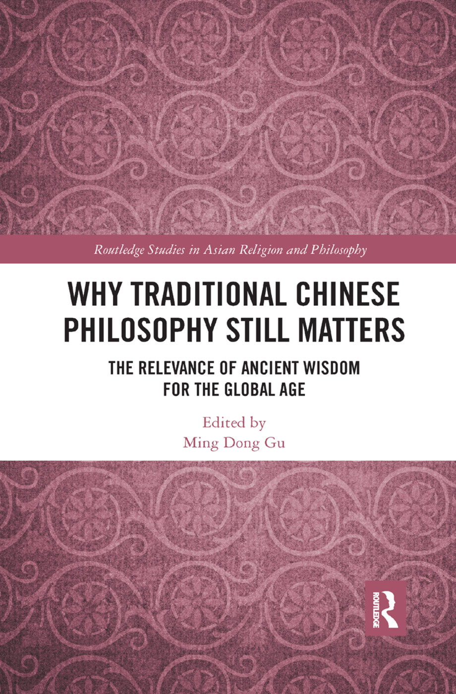 Why Traditional Chinese Philosophy Still Matters: The Relevance of Ancient Wisdom for the Global Age book cover