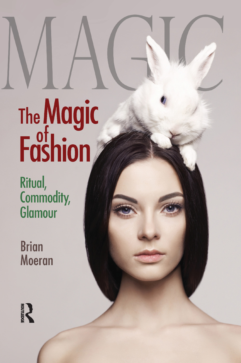 The Magic of Fashion: Ritual, Commodity, Glamour, 1st Edition (Paperback) book cover