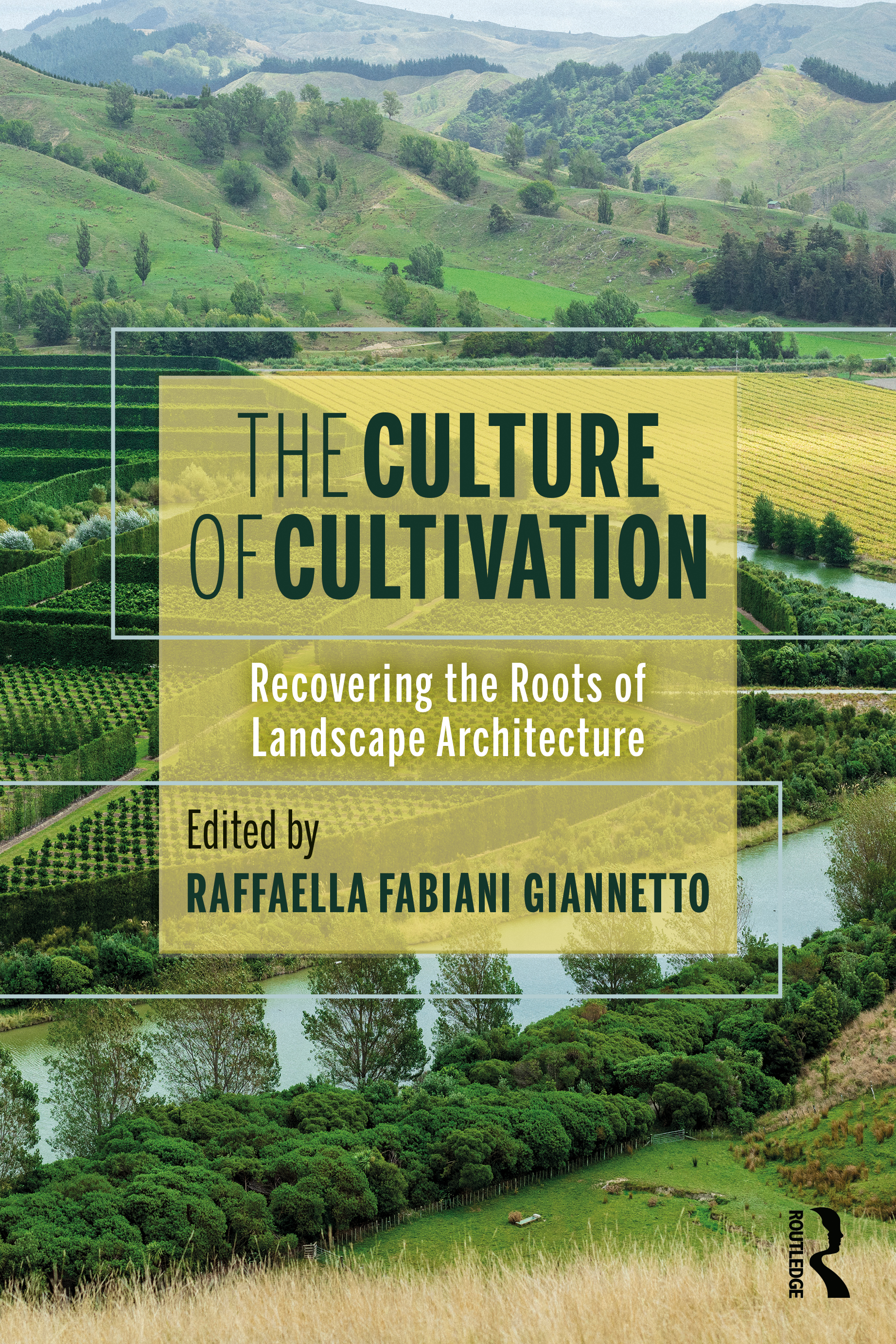 The Culture of Cultivation: Recovering the Roots of Landscape Architecture book cover