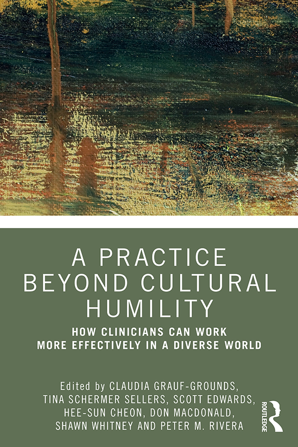 A Practice Beyond Cultural Humility: How Clinicians Can Work More Effectively in a Diverse World book cover