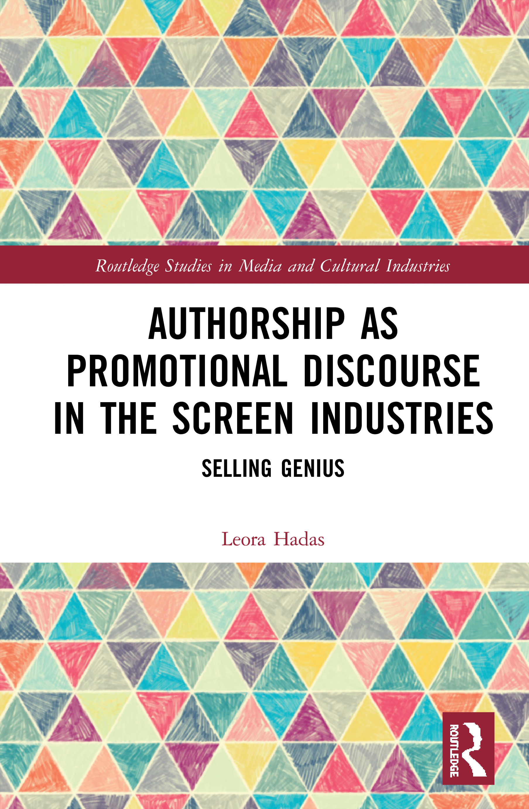 Authorship as Promotional Discourse in the Screen Industries: Selling Genius, 1st Edition (Hardback) book cover