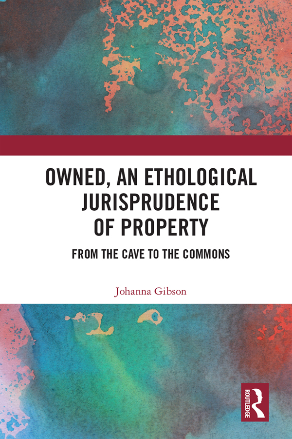 Owned, An Ethological Jurisprudence of Property: From the Cave to the Commons, 1st Edition (Hardback) book cover