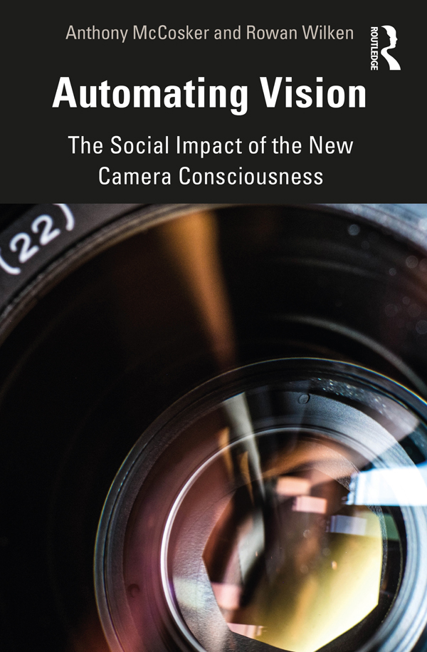Automating Vision: The Social Impact of the New Camera Consciousness, 1st Edition (Paperback) book cover