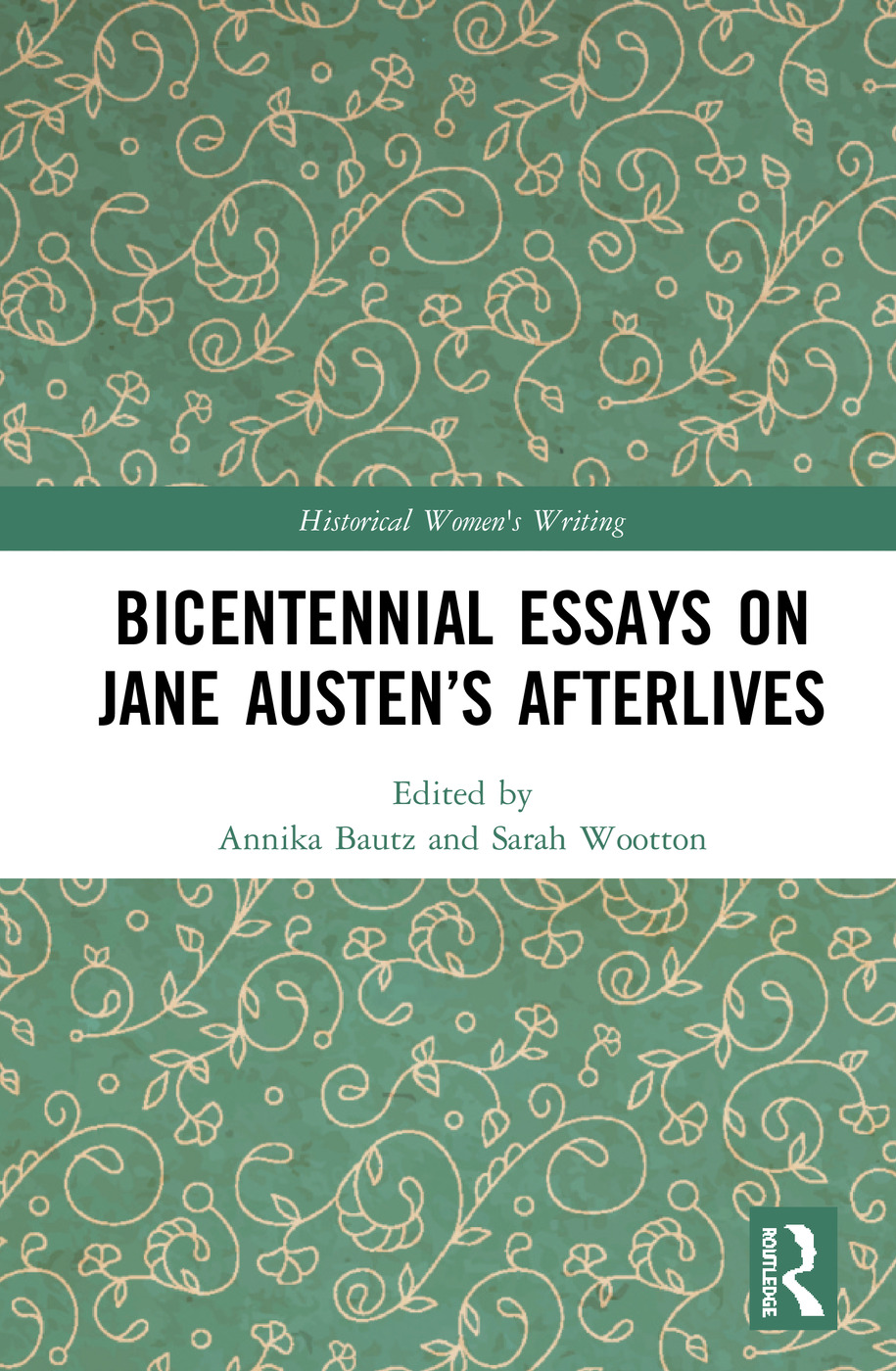 Bicentennial Essays on Jane Austen's Afterlives: 1st Edition (Hardback) book cover