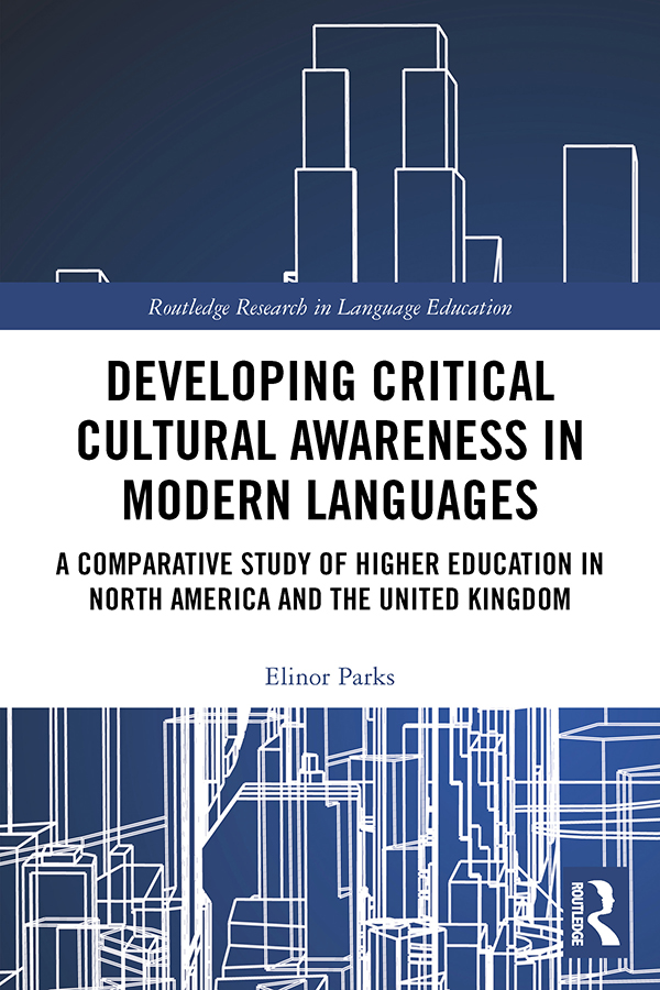 Developing Critical Cultural Awareness in Modern Languages: A Comparative Study of Higher Education in North America and the United Kingdom book cover