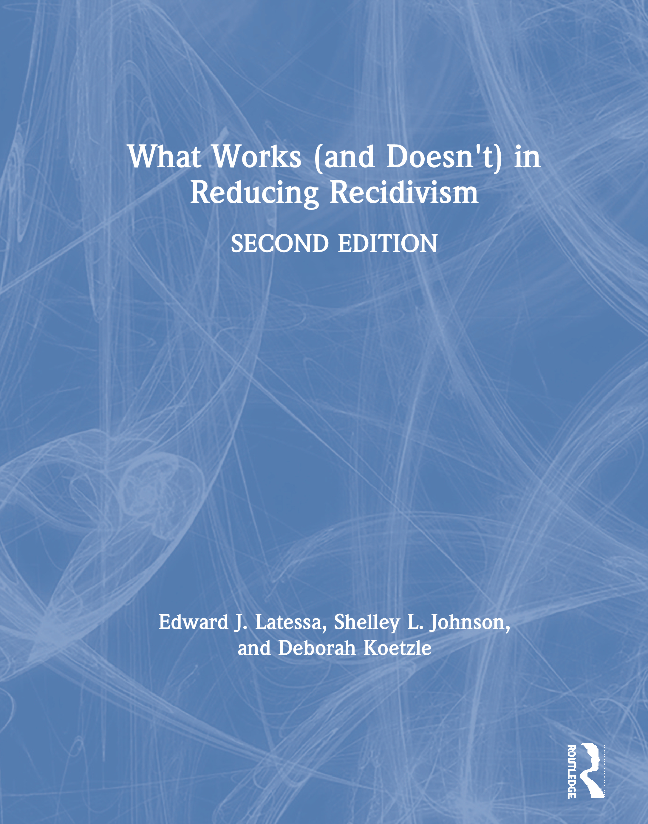 What Works (and Doesn't) in Reducing Recidivism book cover