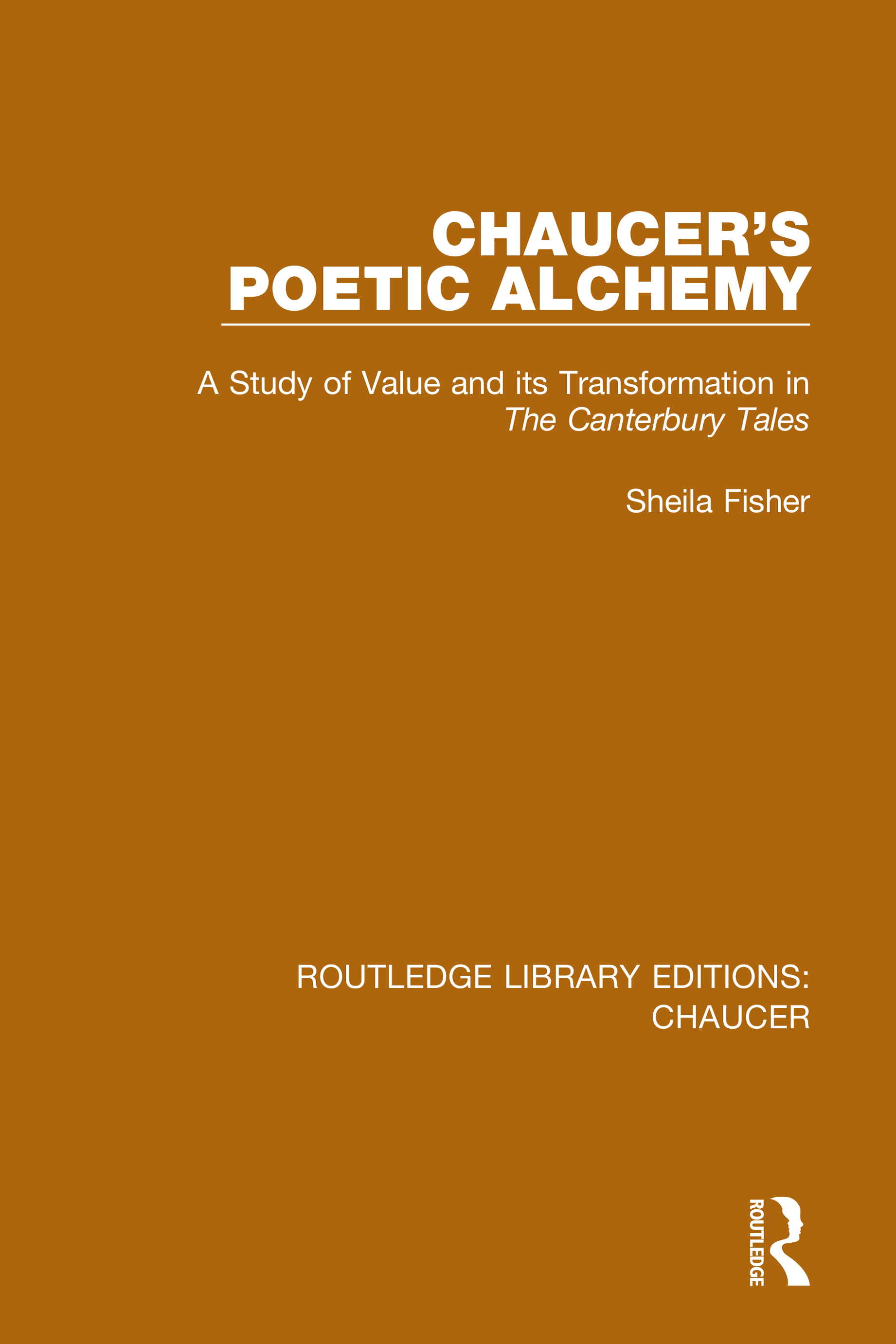 Chaucer's Poetic Alchemy: A Study of Value and its Transformation in The Canterbury Tales, 1st Edition (Hardback) book cover
