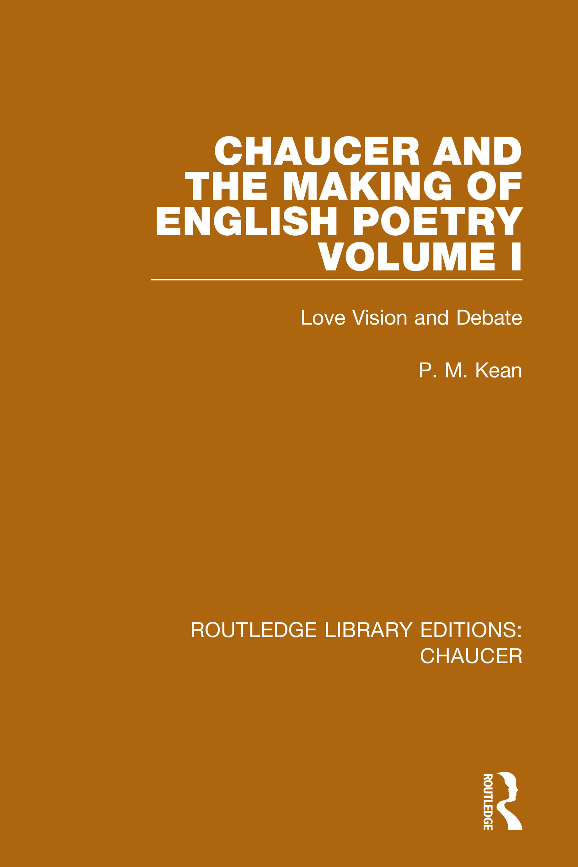 Chaucer and the Making of English Poetry, Volume 1: Love Vision and Debate, 1st Edition (Hardback) book cover