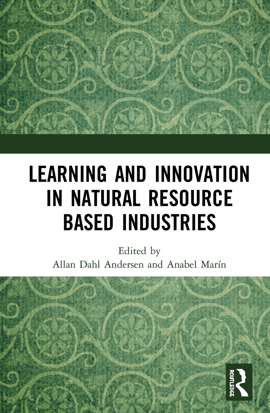Learning and Innovation in Natural Resource Based Industries: 1st Edition (Hardback) book cover