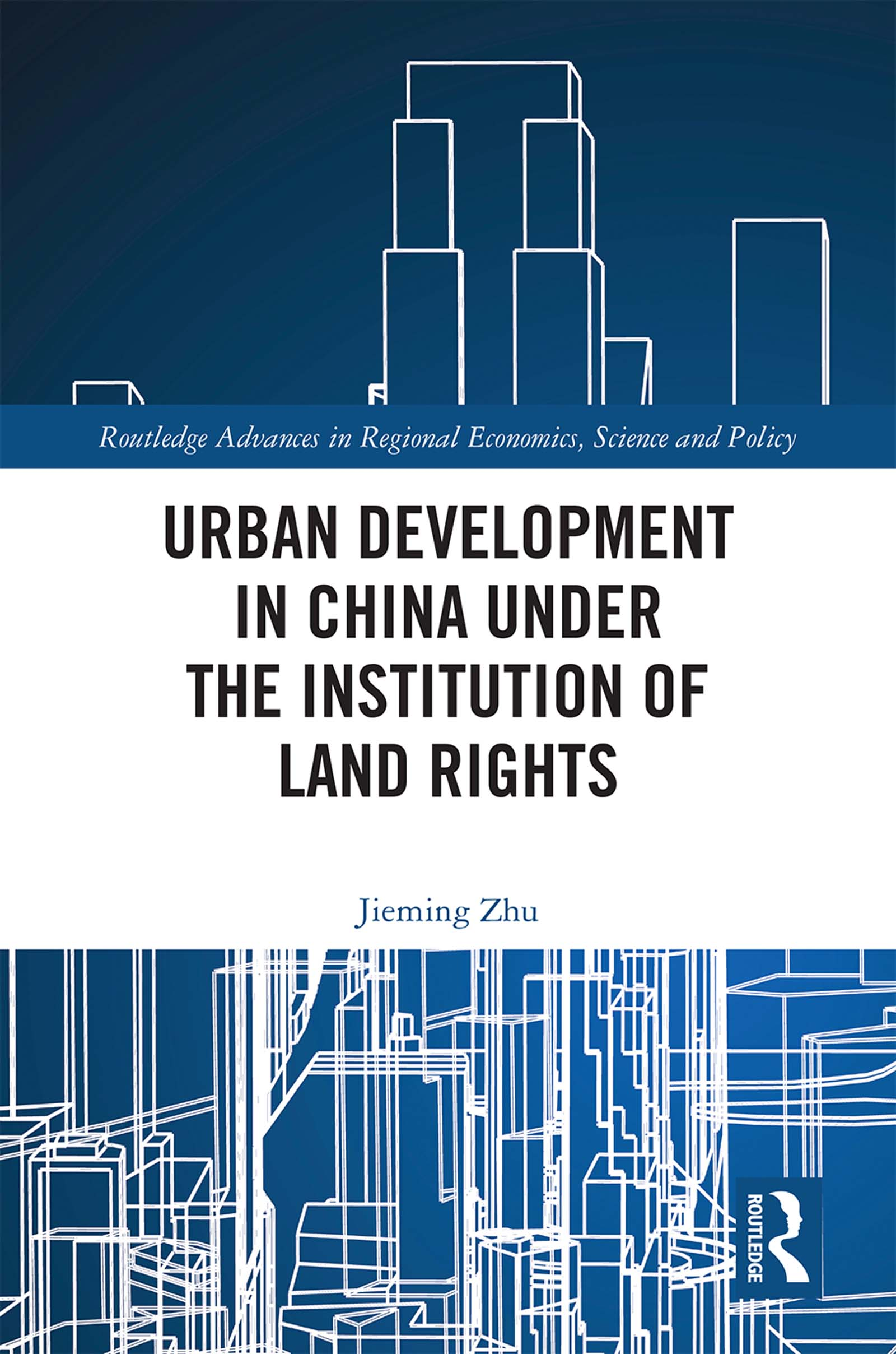 Urban Development in China under the Institution of Land Rights: 1st Edition (e-Book) book cover