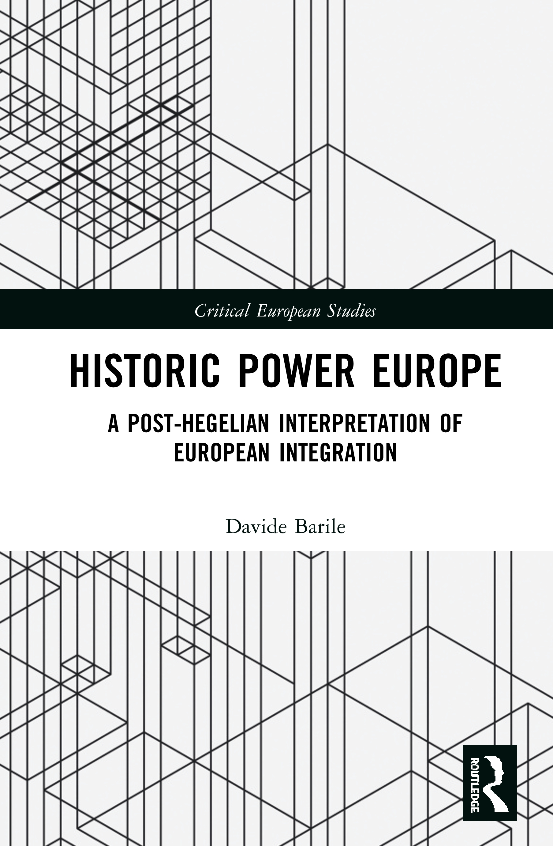 Historic Power Europe: A Post-Hegelian Interpretation of European Integration book cover