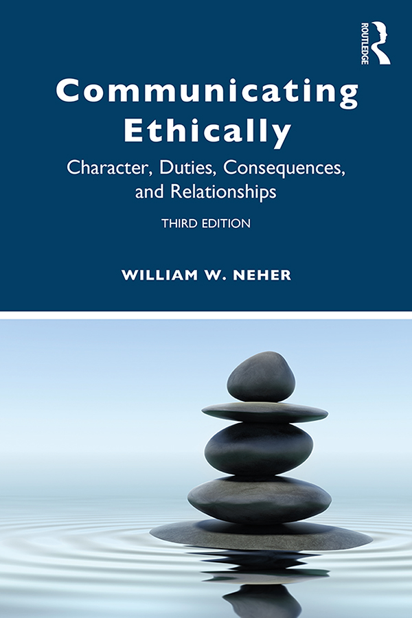 Communicating Ethically: Character, Duties, Consequences, and Relationships book cover