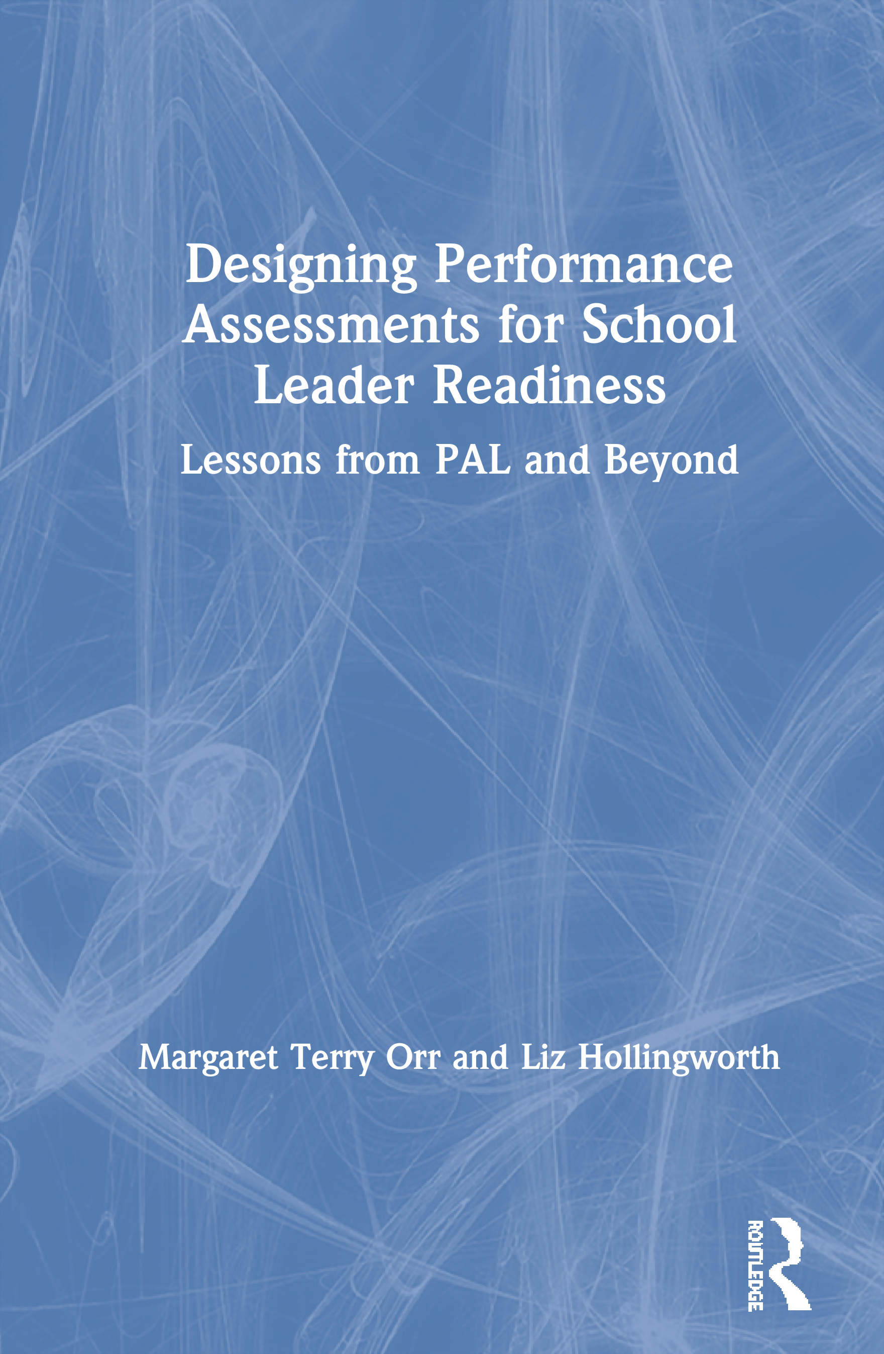 Designing Performance Assessments for School Leader Readiness: Lessons from PAL and Beyond, 1st Edition (Paperback) book cover