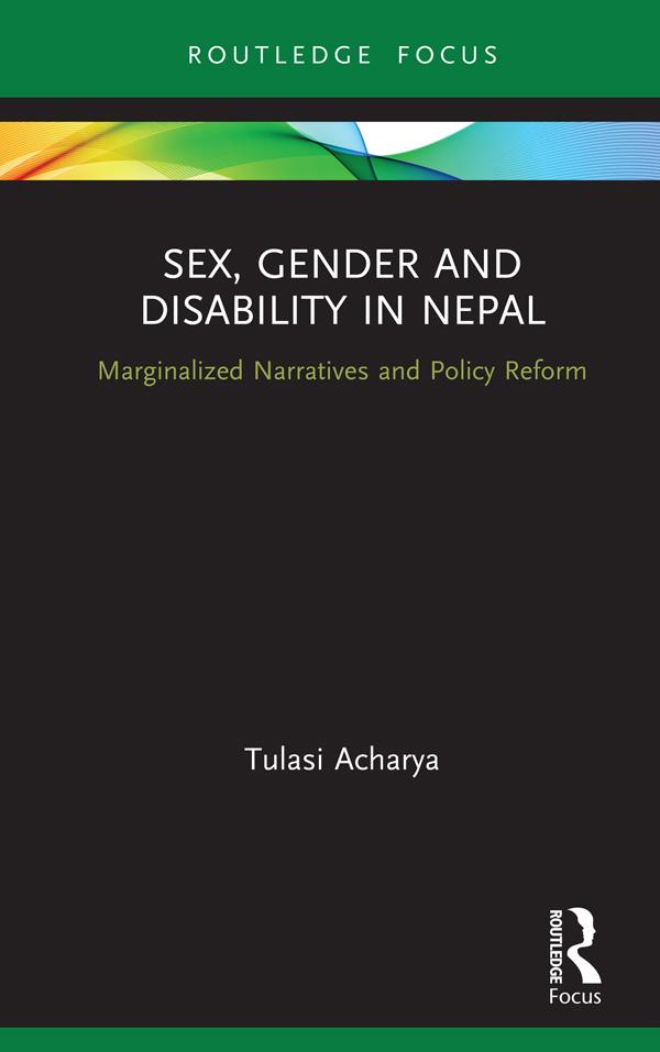 Sex, Gender and Disability in Nepal: Marginalized Narratives and Policy Reform book cover