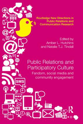 Public Relations and Participatory Culture: Fandom, Social Media and Community Engagement book cover