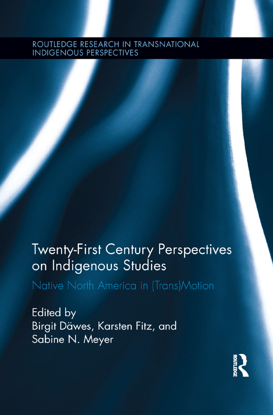 Twenty-First Century Perspectives on Indigenous Studies: Native North America in (Trans)Motion book cover