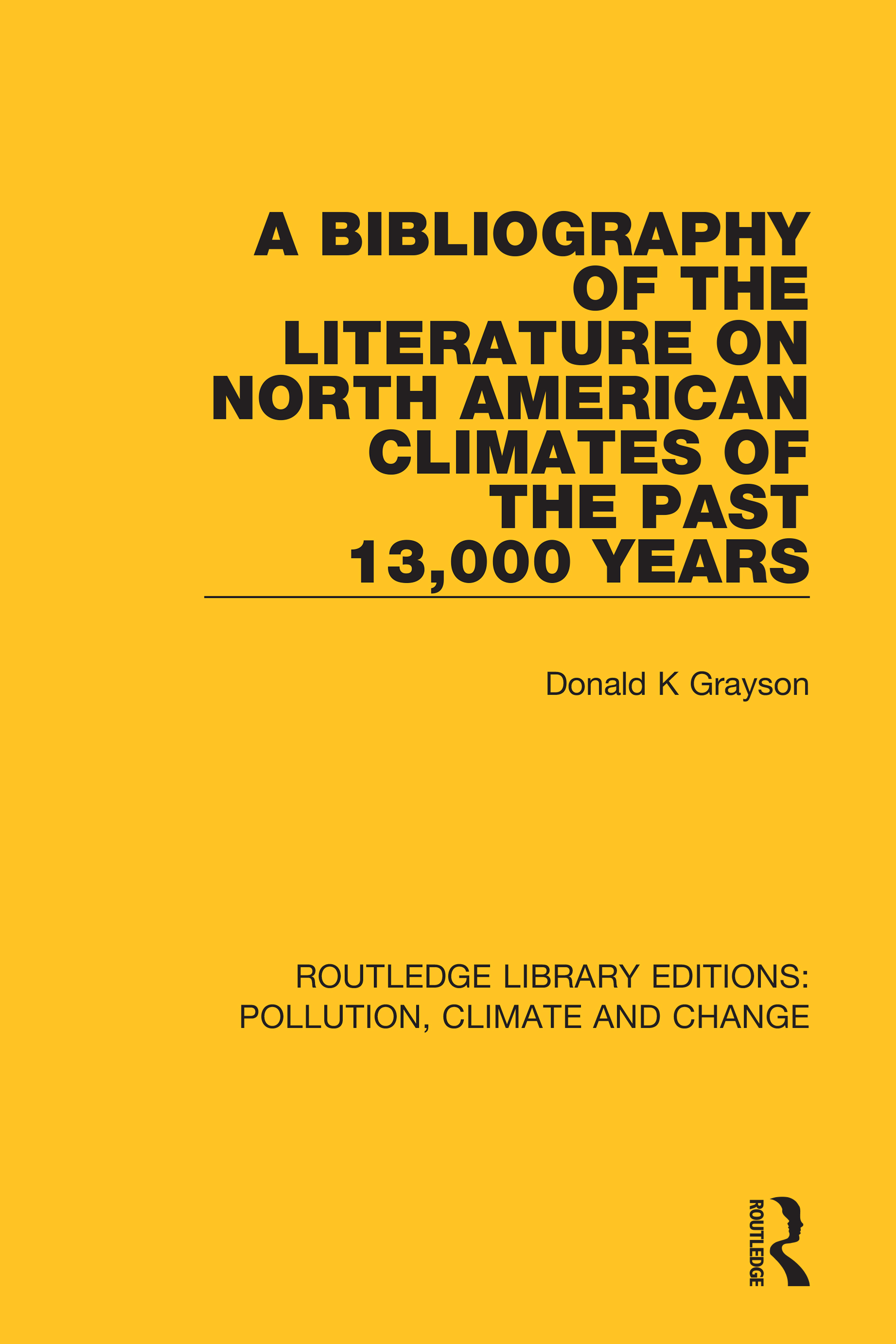 A Bibliography of the Literature on North American Climates of the Past 13,000 Years: 1st Edition (Hardback) book cover