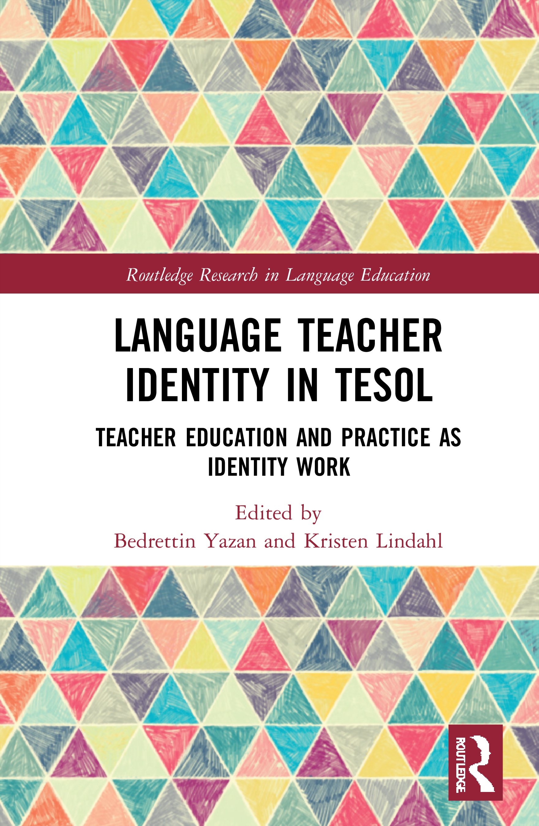 Language Teacher Identity in TESOL: Teacher Education and Practice as Identity Work, 1st Edition (Hardback) book cover