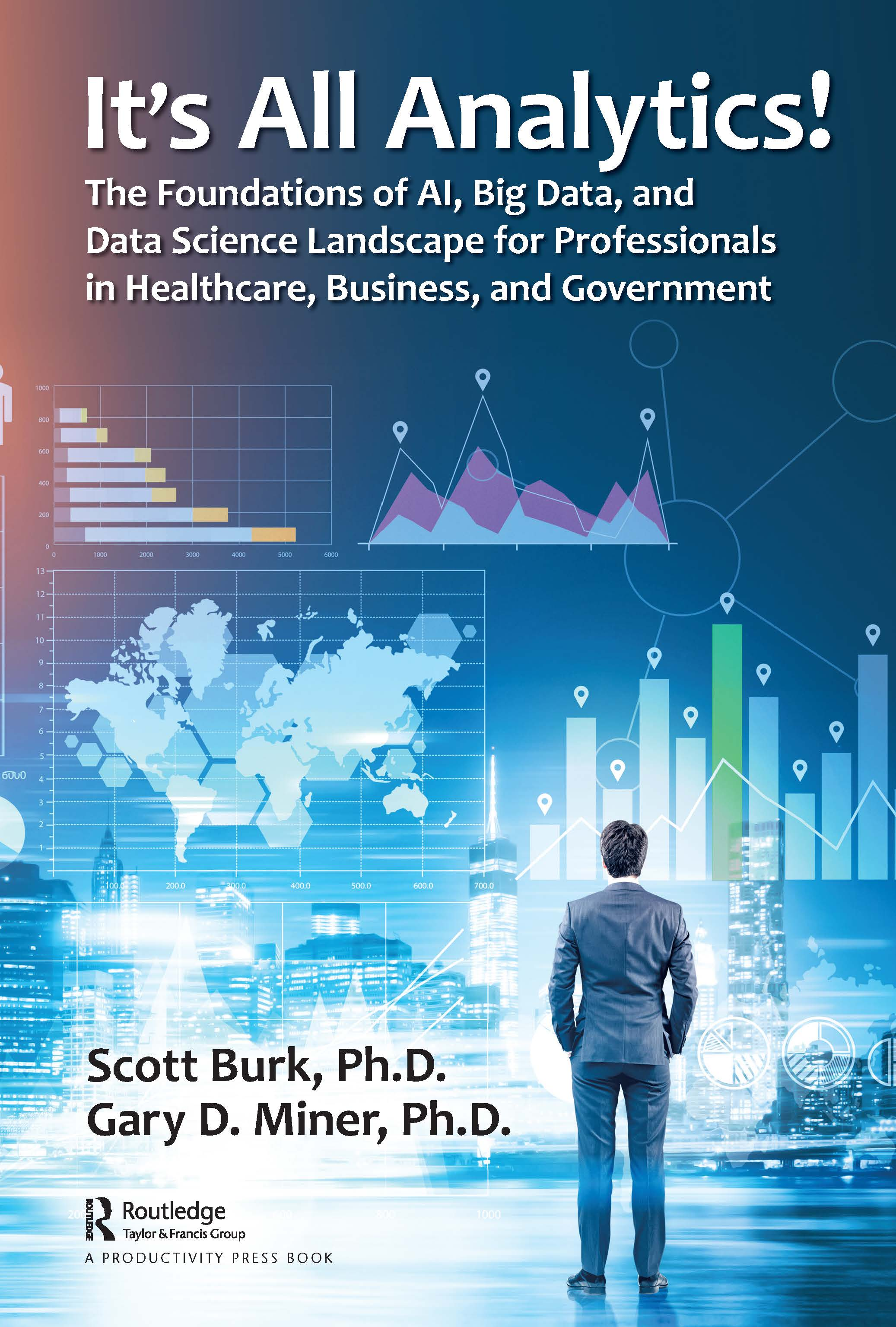 It's All Analytics!: The Foundations of AI, Big Data, and Data Science Landscape for Professionals in Healthcare, Business, and Government, 1st Edition (Hardback) book cover