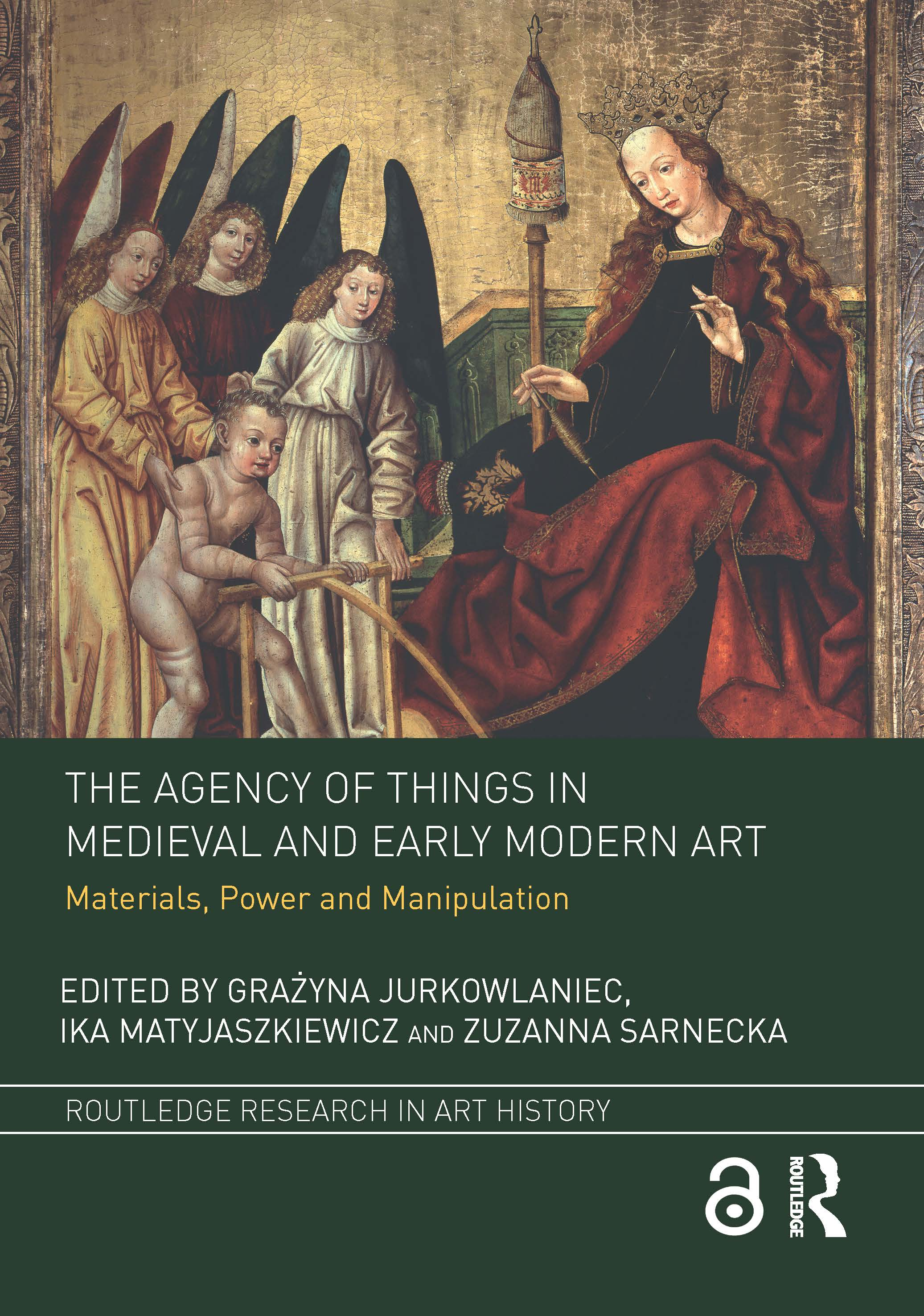The Agency of Things in Medieval and Early Modern Art: Materials, Power and Manipulation book cover