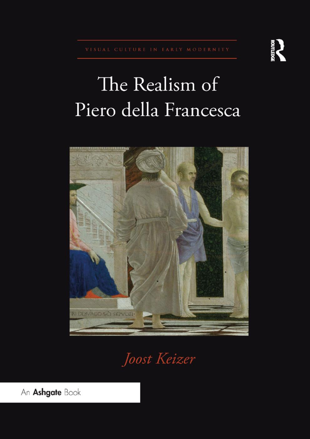 The Realism of Piero della Francesca: 1st Edition (Paperback) book cover