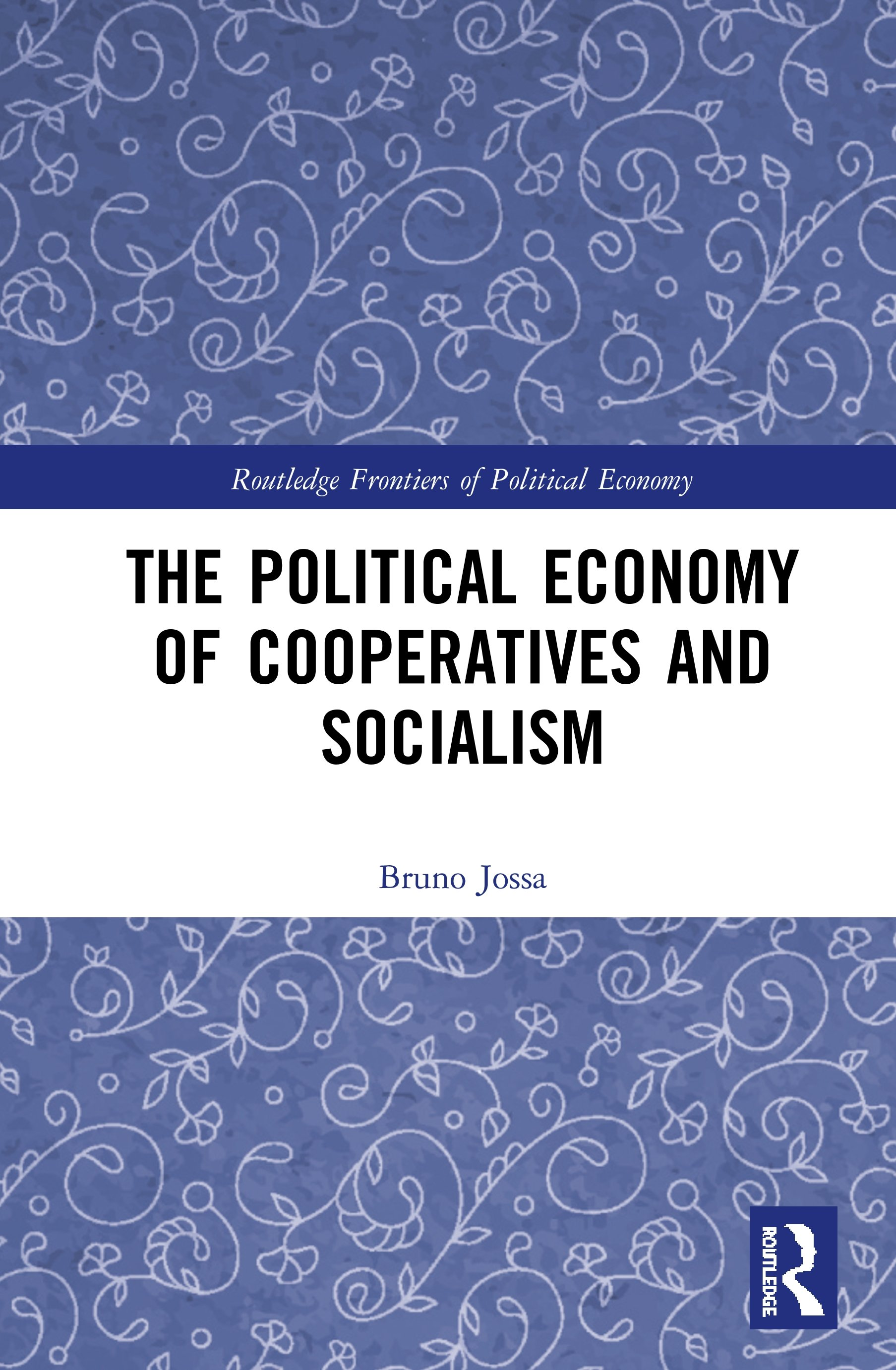 The Political Economy of Cooperatives and Socialism: 1st Edition (Hardback) book cover