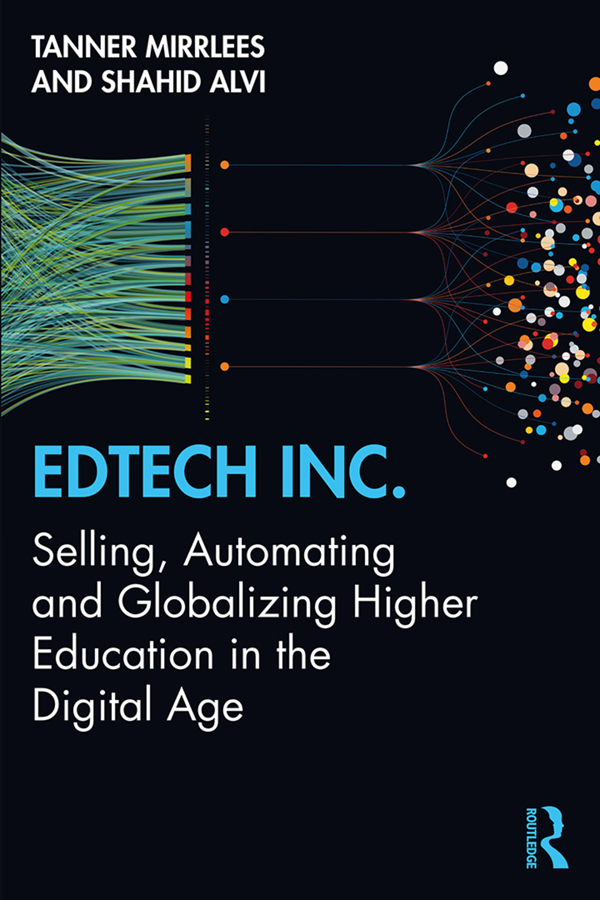 EdTech Inc.: Selling, Automating and Globalizing Higher Education in the Digital Age book cover
