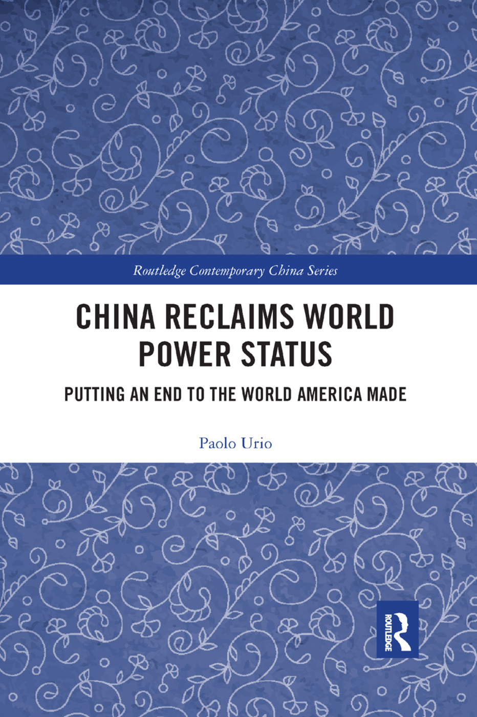 China Reclaims World Power Status: Putting an end to the world America made book cover