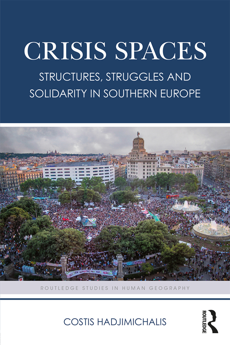 Crisis Spaces: Structures, Struggles and Solidarity in Southern Europe book cover