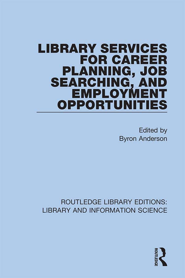 Library Services for Career Planning, Job Searching, and Employment Opportunities: 1st Edition (Hardback) book cover