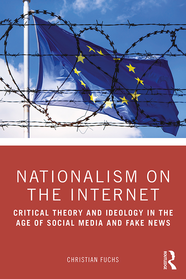 Nationalism on the Internet: Critical Theory and Ideology in the Age of Social Media and Fake News, 1st Edition (Hardback) book cover