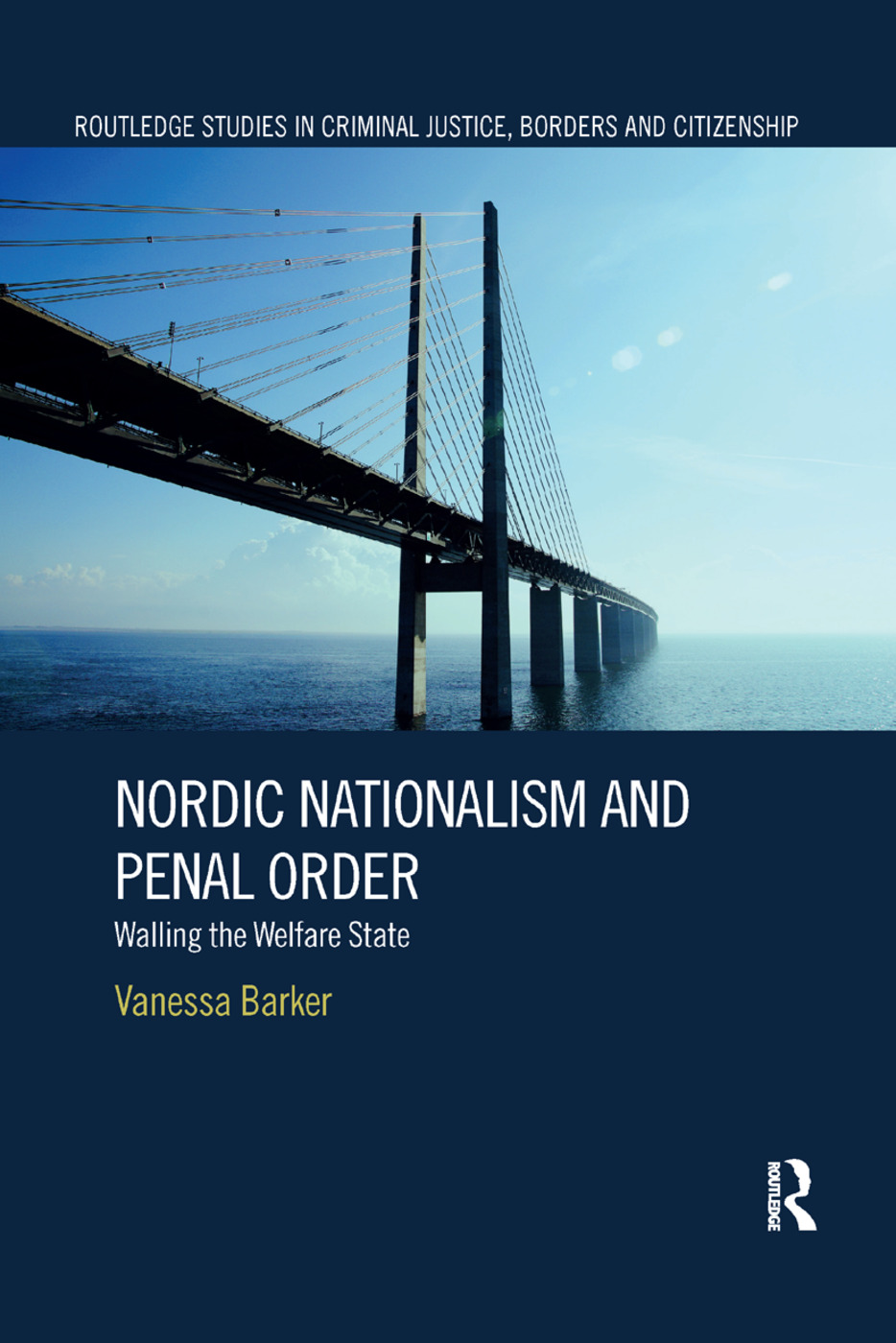 Nordic Nationalism and Penal Order: Walling the Welfare State book cover