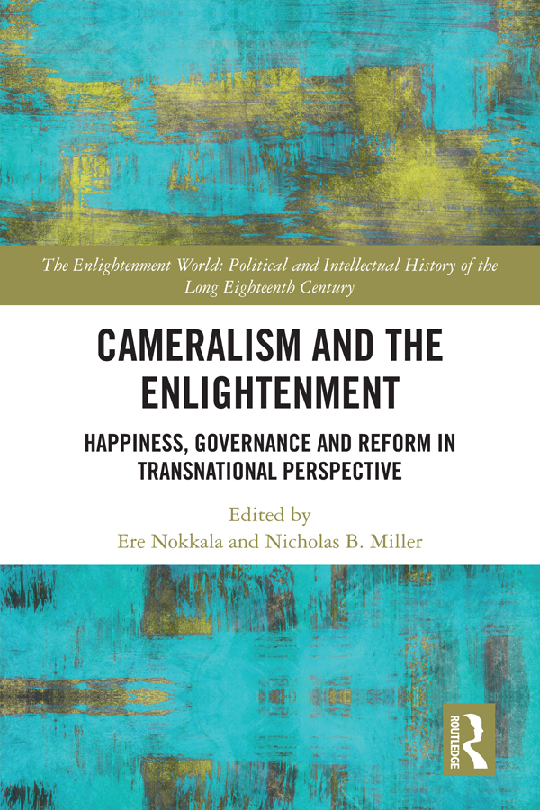 Cameralism and the Enlightenment: Happiness, Governance, and Reform in Transnational Perspective book cover