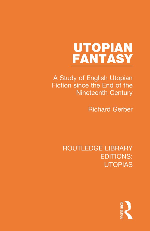 Utopian Fantasy: A Study of English Utopian Fiction since the End of the Nineteenth Century book cover