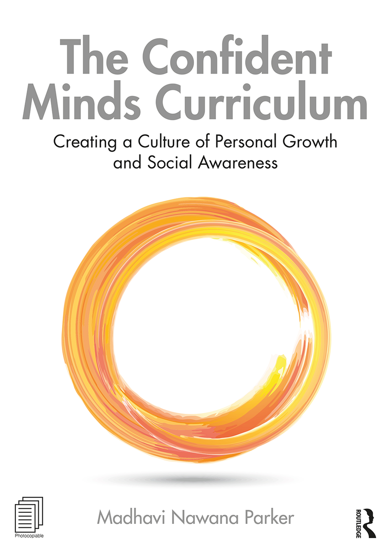 The Confident Minds Curriculum: Creating a Culture of Personal Growth and Social Awareness book cover