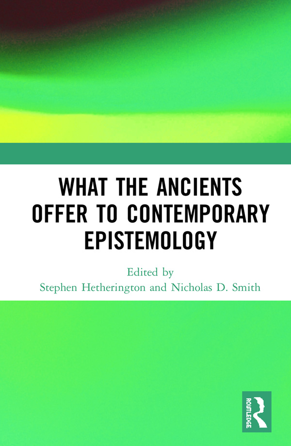 What the Ancients Offer to Contemporary Epistemology book cover