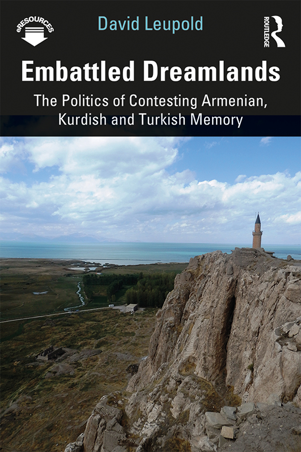 Embattled Dreamlands: The Politics of Contesting Armenian, Kurdish and Turkish Memory, 1st Edition (Paperback) book cover