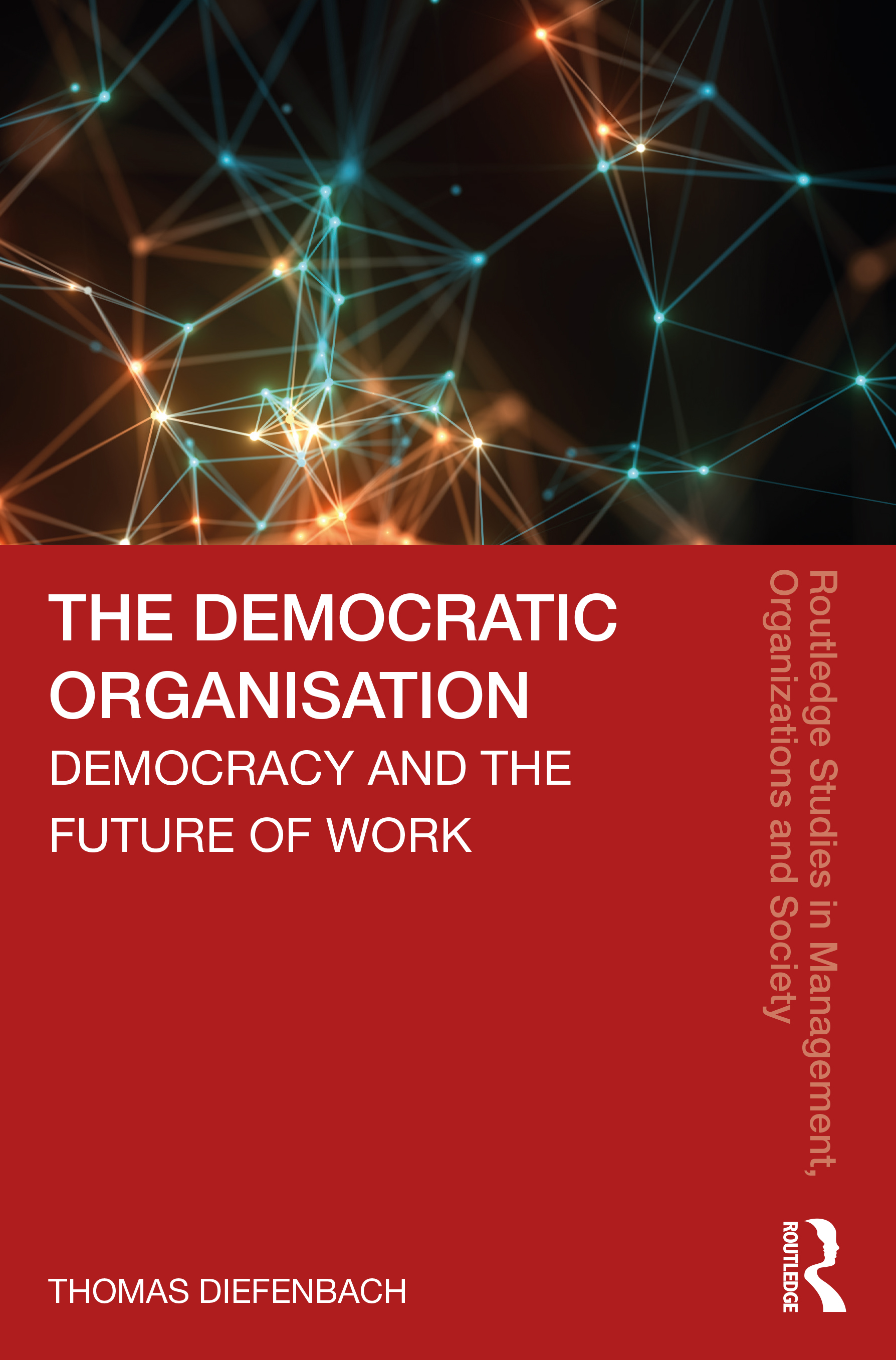 The Democratic Organisation: Democracy and the Future of Work book cover