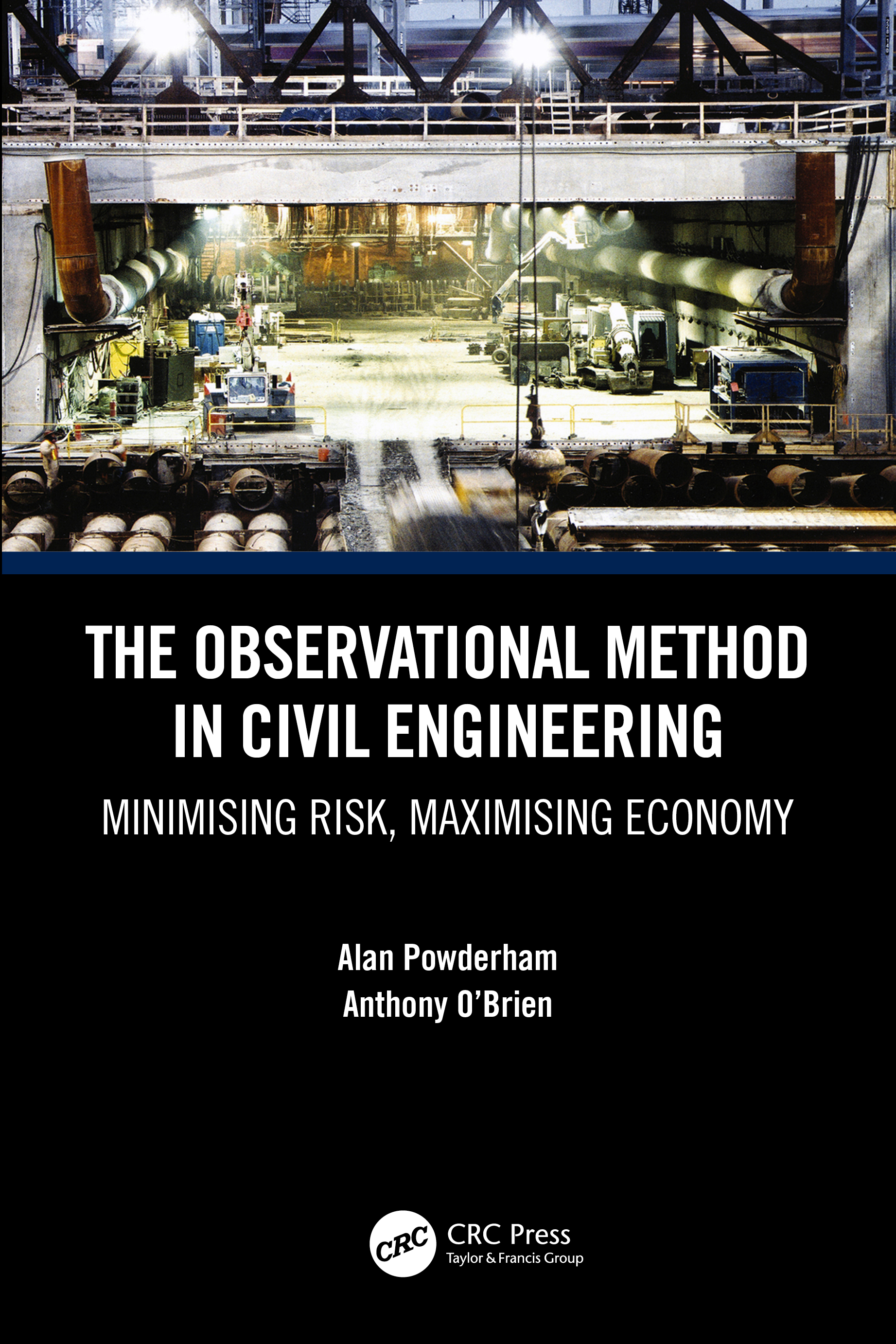 The Observational Method in Civil Engineering: Minimising Risk, Maximising Economy book cover
