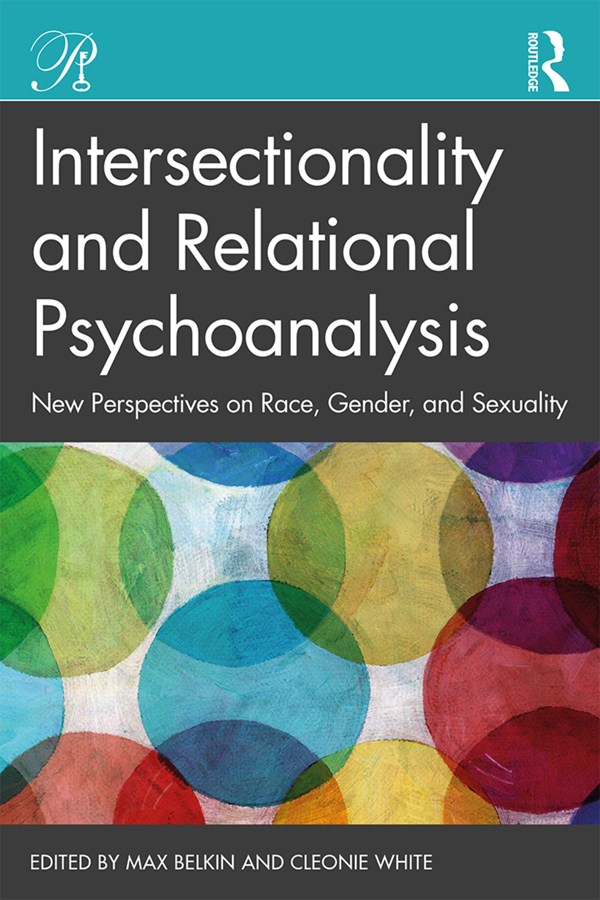 Intersectionality and Relational Psychoanalysis: New Perspectives on Race, Gender, and Sexuality book cover
