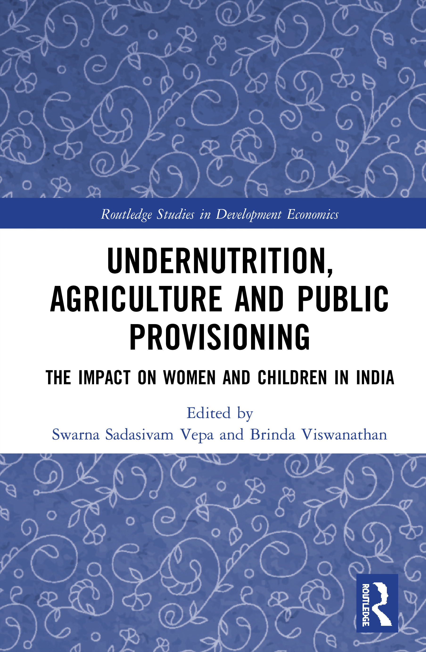 Undernutrition, Agriculture and Public Provisioning: The Impact on Women and Children in India book cover