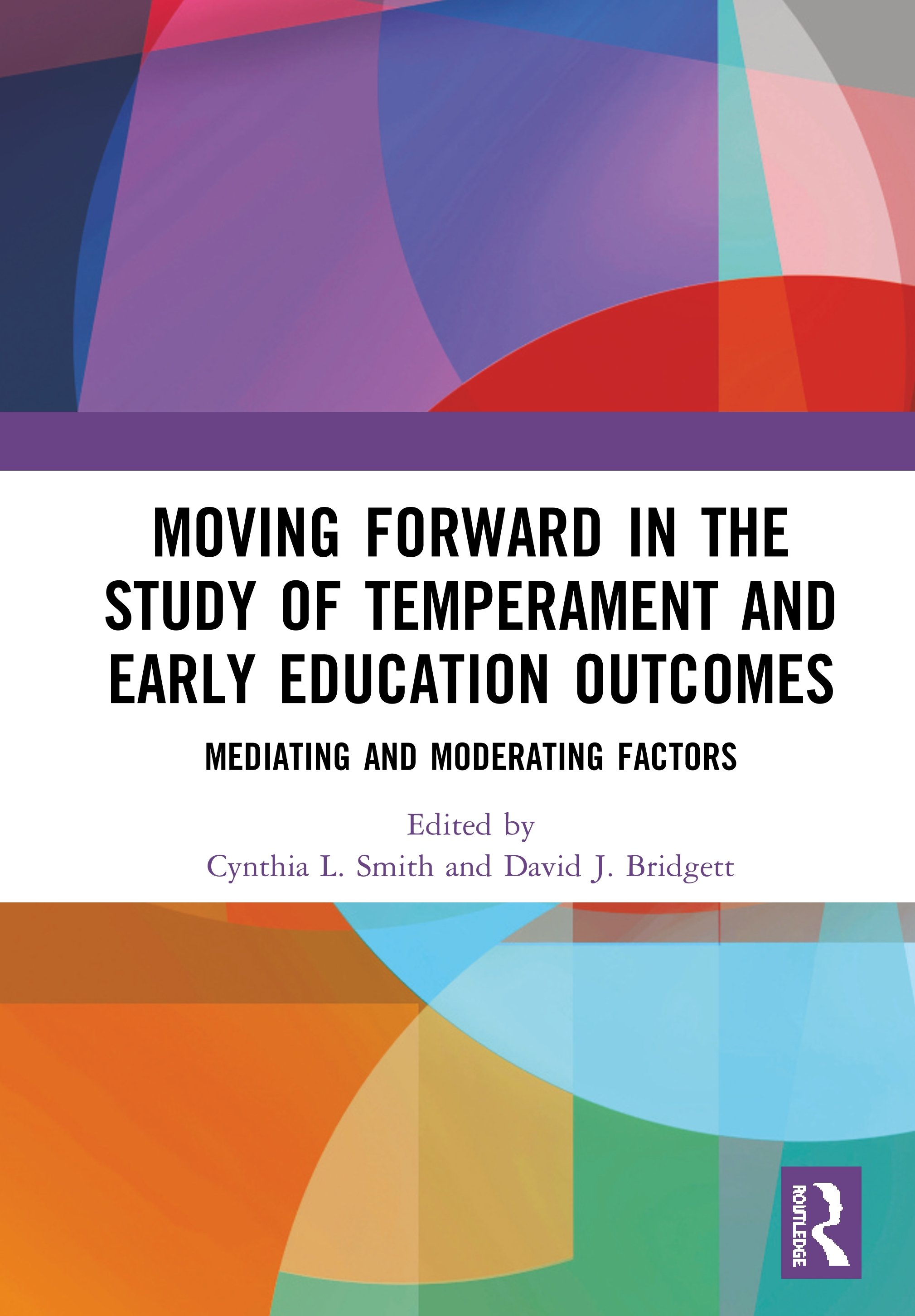Moving Forward in the Study of Temperament and Early Education Outcomes: Mediating and Moderating Factors book cover