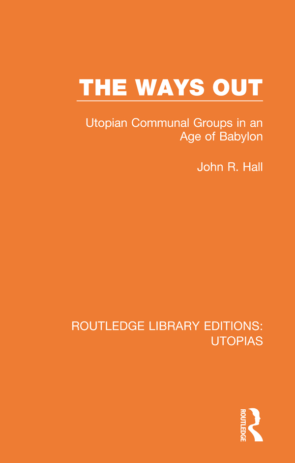 The Ways Out: Utopian Communal Groups in an Age of Babylon book cover