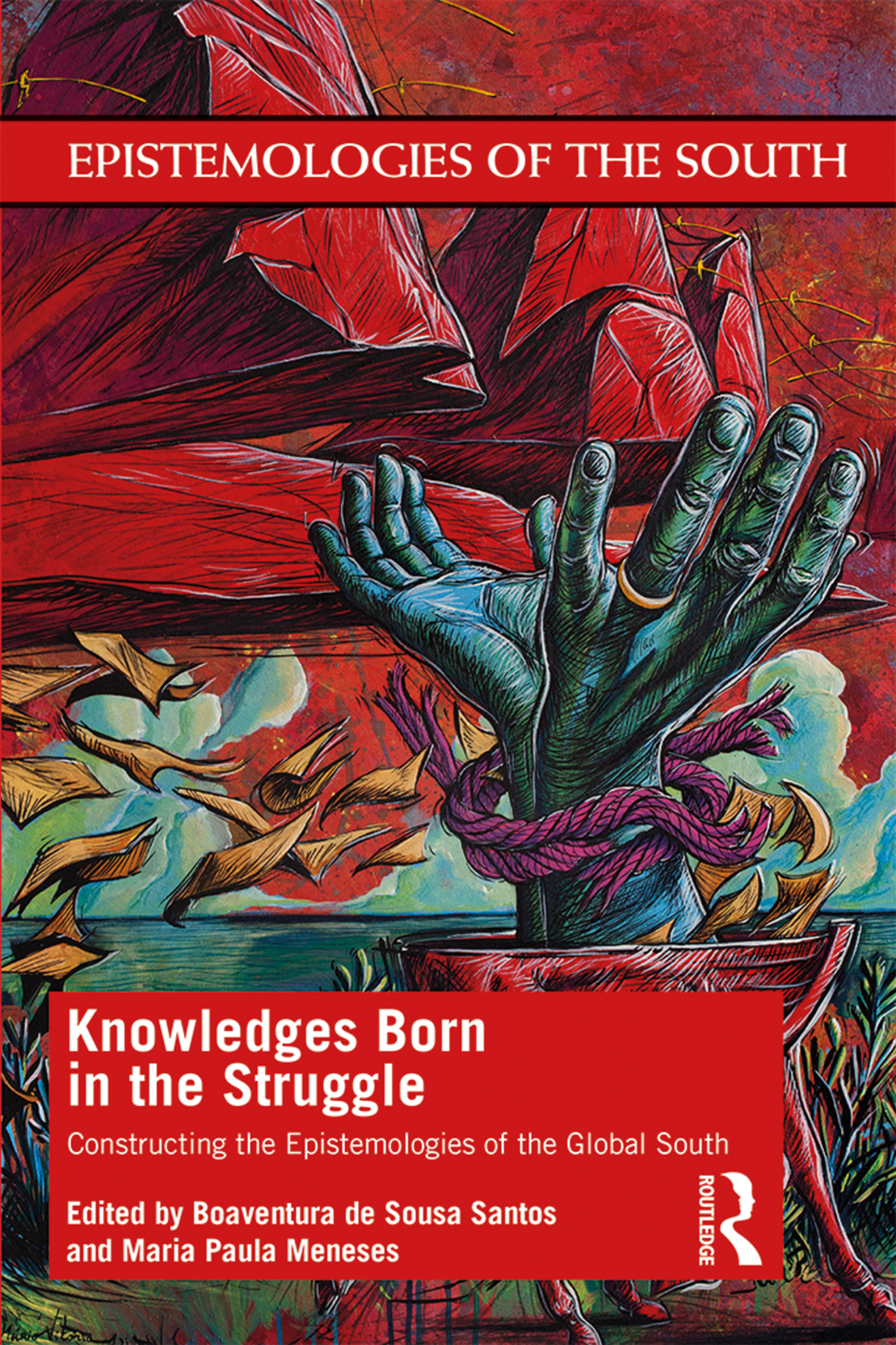 Knowledges Born in the Struggle: Constructing the Epistemologies of the Global South book cover