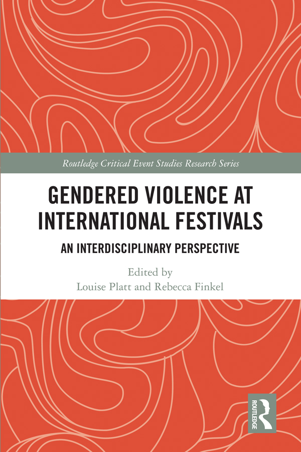 Gendered Violence at International Festivals: An Interdisciplinary Perspective, 1st Edition (Hardback) book cover