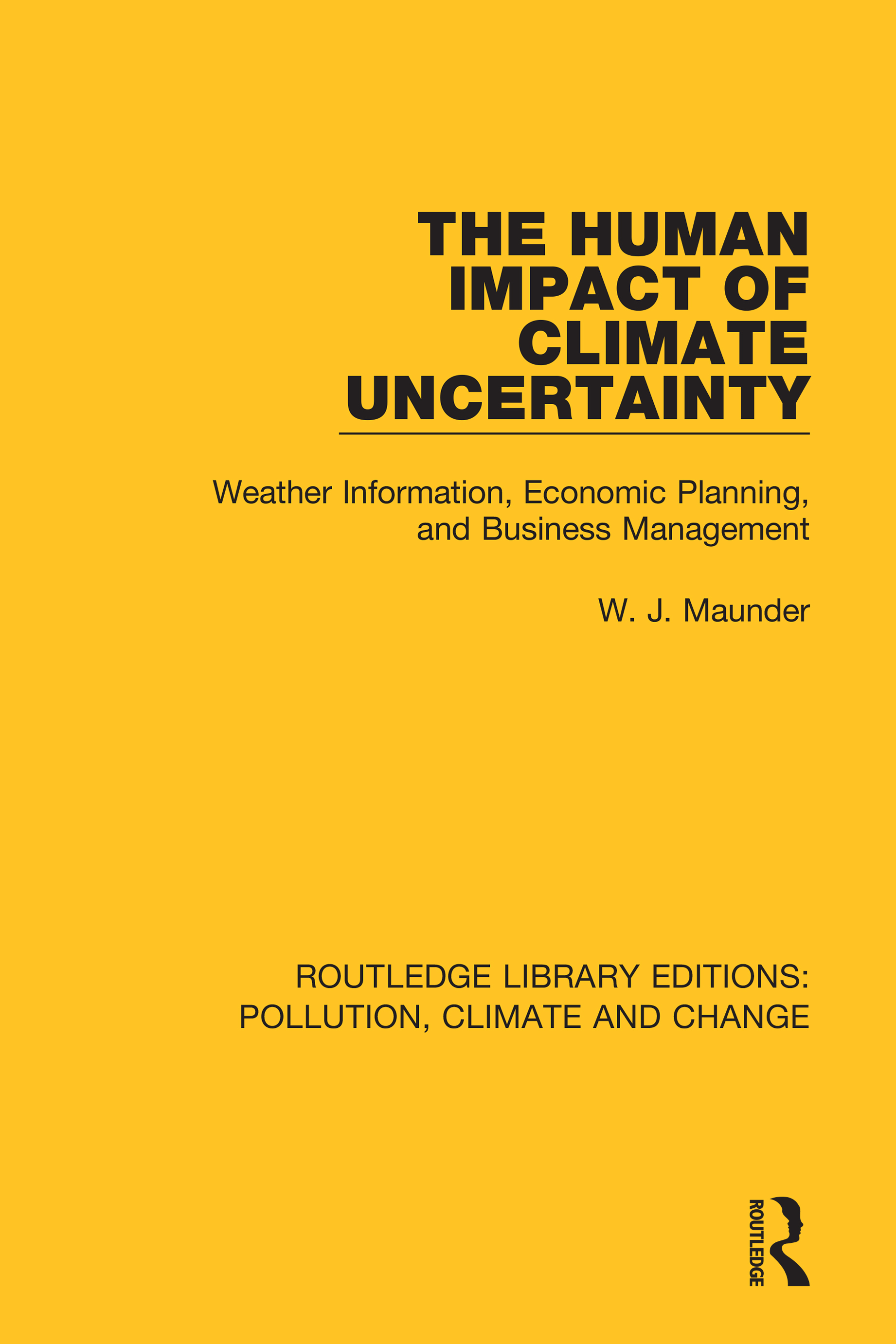 The Human Impact of Climate Uncertainty: Weather Information, Economic Planning, and Business Management book cover