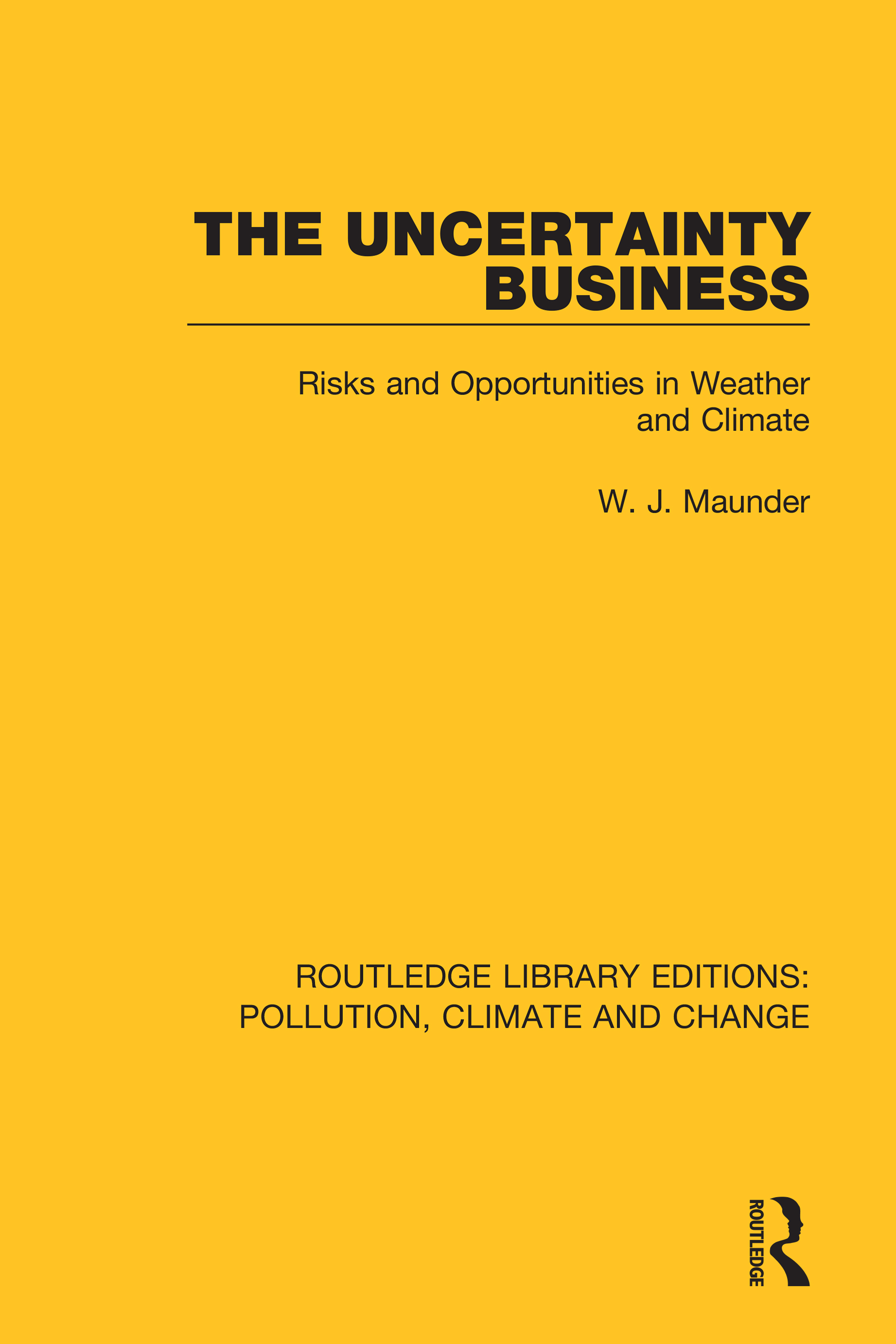 The Uncertainty Business: Risks and Opportunities in Weather and Climate book cover