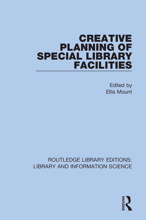 Creative Planning of Special Library Facilities: 1st Edition (Hardback) book cover