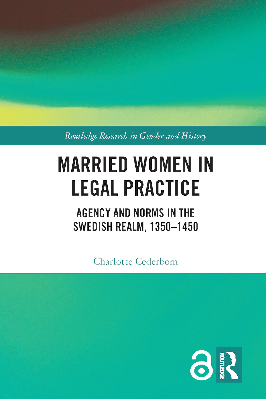 Married Women in Legal Practice: Agency and Norms in the Swedish Realm, 1350-1450 book cover